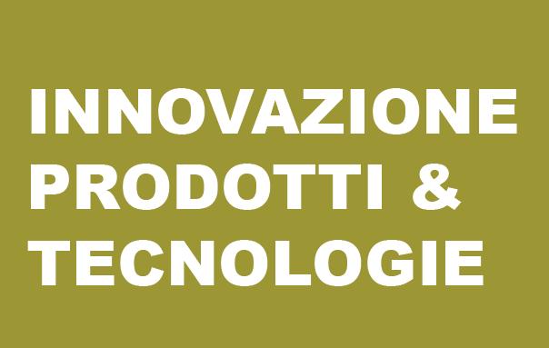 Innovazione, prodotti e tecnologie