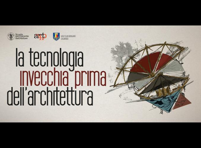 La tecnologia invecchia prima dell'architettura